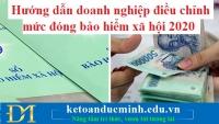 Hướng dẫn doanh nghiệp điều chỉnh mức đóng bảo hiểm xã hội 2020- KTĐM