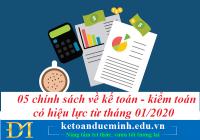 05 chính sách về kế toán - kiểm toán có hiệu lực từ tháng 01/2020 – Kế toán Đức Minh