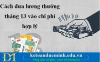 Cách đưa lương thưởng tháng 13 vào chi phí hợp lý – Kế toán Đức Minh