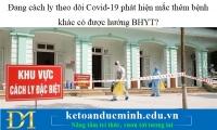 Đang cách ly theo dõi Covid-19 phát hiện mắc thêm bệnh khác có được hưởng BHYT?