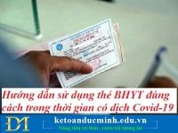 Hướng dẫn sử dụng thẻ BHYT đúng cách trong thời gian có dịch Covid-19 – Kế toán Đức Minh.