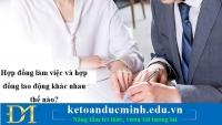 Hợp đồng làm việc và hợp đồng lao động khác nhau thế nào?- KTĐM