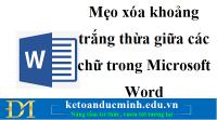 Mẹo xóa khoảng trắng thừa giữa các chữ trong Microsoft Word - Kế toán Đức Minh