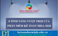 8 tính năng vượt trội của phần mềm kế toán Misa 2020 - Kế toán Đức Minh