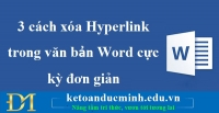 3 cách xóa Hyperlink trong văn bản Word cực kỳ đơn giản – Kế toán Đức Minh
