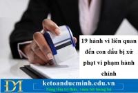 19 hành vi liên quan đến con dấu bị xử phạt vi phạm hành chính - KTĐM