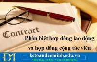 Phân biệt hợp đồng lao động và hợp đồng cộng tác viên - KTĐM