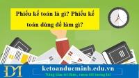 Phiếu kế toán là gì? Phiếu kế toán dùng để làm gì? – KTĐM