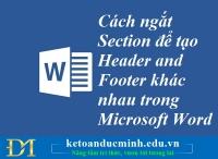 Cách ngắt Section để tạo Header and Footer khác nhau trong Microsoft Word – Kế toán Đức Minh.