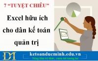 """7 """"TUYỆT CHIÊU"""" Excel hữu ích cho dân kế toán quản trị - Kế toán Đức Minh"""