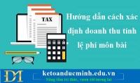 Hướng dẫn cách xác định doanh thu tính lệ phí môn bài – Kế toán Đức Minh