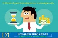 10 điểm khác nhau giữa doanh nghiệp nhà nước và doanh nghiệp tư nhân - KTĐM