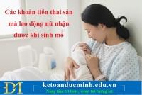 Các khoản tiền thai sản mà lao động nữ nhận được khi sinh mổ - KTĐM
