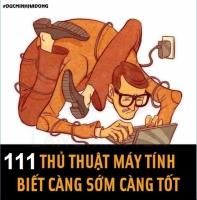 111 THỦ THUẬT MÁY TÍNH DÂN VĂN PHÒNG CẦN BIẾT