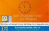 Mách bạn cách hẹn giờ tắt máy tính không cần sử dụng phần mềm – Kế toán Đức Minh