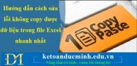 Hướng dẫn cách sửa lỗi không copy được dữ liệu trong file Excel nhanh nhất
