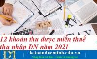 12 khoản thu được miễn thuế thu nhập doanh nghiệp năm 2021 – Kế toán Đức Minh.
