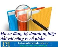 Hồ sơ đăng ký doanh nghiệp đối với công ty cổ phần – Kế toán Đức Minh.