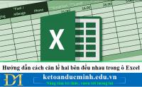 Hướng dẫn cách căn lề hai bên đều nhau trong ô Excel - KTĐM