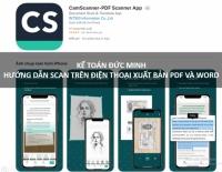 Trên 90% Dân văn phòng không biết cách Scan văn bản và xuất file PDF, Word trên điện thoại