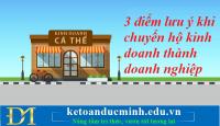 3 điểm lưu ý khi chuyển hộ kinh doanh thành doanh nghiệp – Kế toán Đức Minh.