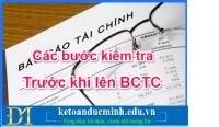 Các bước kiểm tra nhìn số dư trên BCTC biết ngay đúng hay sai - KTĐM