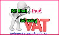 Hướng dẫn việc khai bổ sung tờ khai thuế GTGT khi phát hiện sai xót - KTĐM