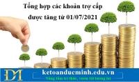 Tổng hợp các khoản trợ cấp được tăng từ 01/07/2021– Kế toán Đức Minh