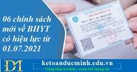 06 chính sách mới về BHYT có hiệu lực từ 01.07.2021 – Kế toán Đức Minh.