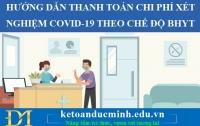 Hướng dẫn thanh toán chi phí xét nghiệm COVID-19 theo chế độ BHYT- KTĐM
