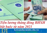 Tiền lương tháng đóng BHXH bắt buộc từ năm 2021 – Kế toán Đức Minh.