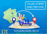 Thủ tục chuyển sổ BHXH sang tỉnh khác hưởng lương hưu, trợ cấp xã hội năm 2021 – Kế toán Đức Minh.