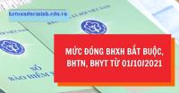 Mức đóng BHXH bắt buộc, BHTN, BHYT từ 01/10/2021