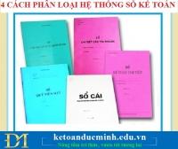 4 CÁCH PHÂN LOẠI HỆ THỐNG SỔ KẾ TOÁN - Kế toán Đức Minh