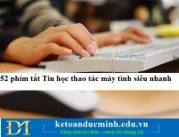 52 phím tắt Tin học giúp thao tác máy tính siêu nhanh – Kế toán Tin học Đức Minh.