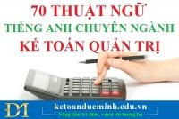70 thuật ngữ tiếng anh chuyên ngành kế toán quản trị - Kế toán Đức Minh