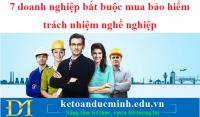 7 doanh nghiệp bắt buộc mua bảo hiểm trách nhiệm nghề nghiệp