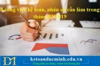 8 công việc kế toán, nhân sự cần làm trong tháng 03/2019 - KTĐM
