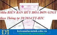 Mẫu BIÊN BẢN HỦY HÓA ĐƠN GTGT theo Thông tư 39/2014/TT-BTC
