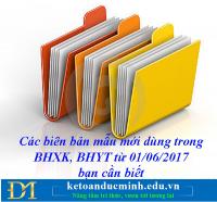 Các biên bản mẫu mới dùng trong BHXH, BHYT từ 01/06/2017 bạn cần biết- Kế toán Đức Minh