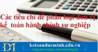 Các tiêu chí để phân loại đơn vị kế toán hành chính sự nghiệp – Kế toán Đức Minh