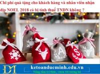 Chi phí quà tặng cho khách hàng và nhân viên nhận dịp NOEL 2018 có bị tính thuế TNDN không ?