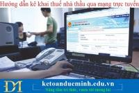 Hướng dẫn kê khai thuế nhà thầu qua mạng trực tuyến – Kế toán Đức Minh
