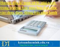 Hướng dẫn kế toán xử lý, giải trình trong trường hợp mua hóa đơn đầu vào chưa được thông báo phát hành
