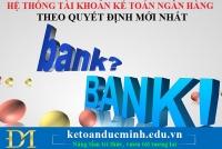 Hệ thống tài khoản kế toán ngân hàng theo quyết định mới nhất