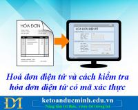 Hoá đơn điện tử và cách kiểm tra hóa đơn điện tử có mã xác thực- Kế toán Đức Minh