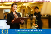 Kế toán chi phí kinh doanh và giá thành dịch vụ ngành khách sạn
