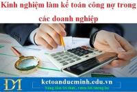 Kinh nghiệm làm kế toán công nợ trong các doanh nghiệp - Kế toán Đức Minh