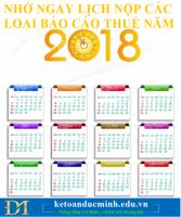NHỚ NGAY LỊCH NỘP CÁC LOẠI BÁO CÁO THUẾ NĂM 2018