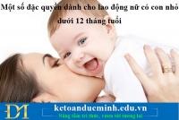 Một số đặc quyền dành cho lao động nữ có con nhỏ dưới 12 tháng tuổi – KTĐM